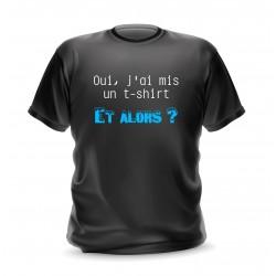T-shirt noir homme avec phrase oui, j'ai mis un t-shirt et alors ?